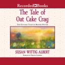 Tale of the Oat Cake Crag: Cottage Tales of Beatrix Potter, Book 7 MP3 Audiobook