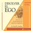 Disolver el ego: Extractos de las enseñanzas de David R. Hawkins (Unabridged) descarga de libros electrónicos