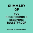 Summary of Evy Poumpouras's Becoming Bulletproof (Unabridged) MP3 Audiobook