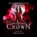 Once Upon a Crown: Three tales from the Romance a Medieval Fairytale series MP3 Audiobook