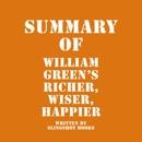 Summary of William Green's Richer, Wiser, Happier (Unabridged) MP3 Audiobook