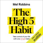 The High 5 Habit: Take Control of Your Life with One Simple Habit (Unabridged)