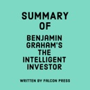 Summary of Benjamin Graham's The Intelligent Investor (Unabridged) MP3 Audiobook