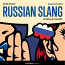 Learn Russian: Must-Know Russian Slang Words & Phrases (Unabridged) MP3 Audiobook