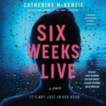 Six Weeks to Live (Unabridged)