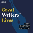 Great Writers' Lives MP3 Audiobook