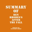Summary of Ben Rhodes's After the Fall (Unabridged) MP3 Audiobook