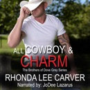 All Cowboy and Charm: The Brothers of Dove Grey Series, Book 1 (Unabridged) MP3 Audiobook