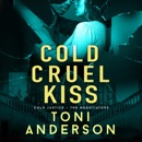 Cold Cruel Kiss: Cold Justice - The Negotiators, Book 4 (Unabridged) MP3 Audiobook