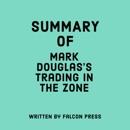 Summary of Mark Douglas's Trading in the Zone (Unabridged) MP3 Audiobook