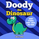 Doody the Dinosaur: Short Stories, Games, Jokes, and More! (Fun Time Reader, Book 9) (Unabridged) MP3 Audiobook