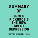 Summary of James Rickards's The New Great Depression (Unabridged) MP3 Audiobook