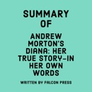 Summary of Andrew Morton's Diana: Her True Story - In Her Own Words (Unabridged) MP3 Audiobook
