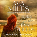 Beside Golden Irish Fields: The Unexpected Prince Charming Series, Book 1 (Unabridged) MP3 Audiobook