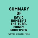 Summary of David Ramsey's The Total Money Makeover (Unabridged) MP3 Audiobook