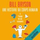 Une histoire du corps humain à l'usage de ses occupants MP3 Audiobook