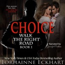 The Choice: Walk the Right Road, Book 1 (Unabridged) MP3 Audiobook
