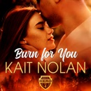 Burn For You MP3 Audiobook