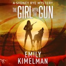 The Girl with the Gun: Sydney Rye Mystery Series, Book 8 (Unabridged) MP3 Audiobook