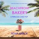 Beachfront Bakery: A Perilous Cake Pop (A Beachfront Bakery Cozy Mystery—Book 3) MP3 Audiobook