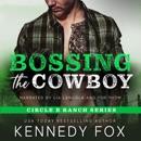 Bossing the Cowboy: Circle B Ranch, Book 4 (Unabridged) MP3 Audiobook