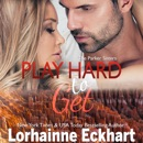 Play Hard to Get: The Parker Sisters, Book 3 (Unabridged) MP3 Audiobook