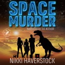 Space Murder: Captain Liz Laika Mysteries 1 MP3 Audiobook