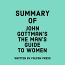 Summary of John Gottman's The Man's Guide to Women (Unabridged) MP3 Audiobook