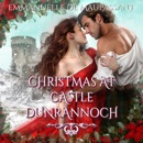 Christmas at Castle Dunrannoch: The Curse of Clan Dalreagh - Two Highlander Romances (The Lady's Guide...) (Unabridged) MP3 Audiobook