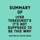 Summary of Lysa TerKeurst's It's Not Supposed to Be This Way (Unabridged) MP3 Audiobook