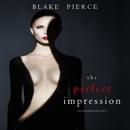 The Perfect Impression: A Jessie Hunt Psychological Suspense Thriller, Book Thirteen (Unabridged) MP3 Audiobook
