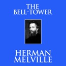 The Bell-Tower (Unabridged) MP3 Audiobook