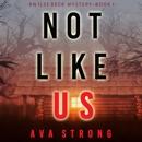 Not Like Us (An Ilse Beck FBI Suspense Thriller—Book 1) MP3 Audiobook