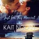 Just For This Moment: A Small Town Southern Romance MP3 Audiobook