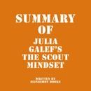 Summary of Julia Galef's The Scout Mindset (Unabridged) MP3 Audiobook