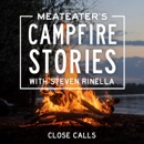 MeatEater's Campfire Stories: Close Calls (Unabridged) audiobook
