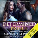 Determined Prince: Captured by a Dragon-Shifter, Book 1 (Unabridged) MP3 Audiobook