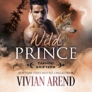 Wild Prince: Takhini Shifters, Book 4 (Unabridged) MP3 Audiobook