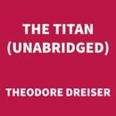 The Titan (UNABRIDGED) MP3 Audiobook