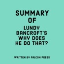 Summary of Lundy Bancroft's Why Does He Do That? (Unabridged) MP3 Audiobook
