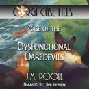 Case of the Dysfunctional Daredevils: Corgi Case Files, Book 9 (Unabridged) MP3 Audiobook
