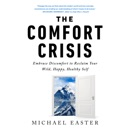 The Comfort Crisis: Embrace Discomfort To Reclaim Your Wild, Happy, Healthy Self (Unabridged) listen, audioBook reviews, mp3 download