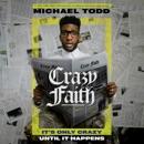 Crazy Faith: It's Only Crazy Until It Happens (Unabridged) MP3 Audiobook