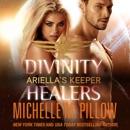 Ariella's Keeper: Divinity Healers, Book 1 (Unabridged) MP3 Audiobook
