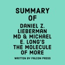 Summary of Daniel Z. Lieberman MD and Michael E. Long's The Molecule of More (Unabridged) MP3 Audiobook