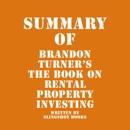 Summary of Brandon Turner's The Book on Rental Property Investing (Unabridged) MP3 Audiobook