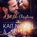 A Lot Like Christmas: A Small Town Southern Romance MP3 Audiobook