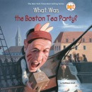 What Was the Boston Tea Party? (Unabridged) MP3 Audiobook