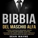 Bibbia del Maschio Alfa: Carisma, Tecniche di Seduzione, Fascino MP3 Audiobook
