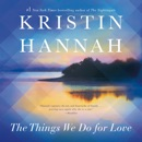 The Things We Do for Love: A Novel (Unabridged) MP3 Audiobook